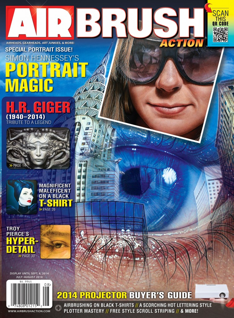 The 2014 July-August issue of Airbrush Action magazine is a portrait-themed issue featuring Simon Hennessey, Troy Pierce, and Ken Johnson.  Also included is the Annual Projector Buyers Guide, a tribute to the late H.R. Giger, airbrushing onto black T-shirts, plotter mastery, and tons more.